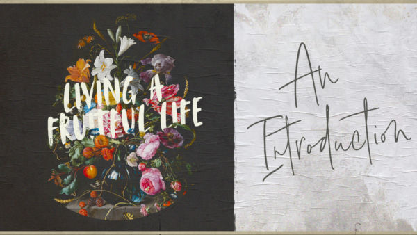 Living A Fruitful Life: An Introduction Artwork image
