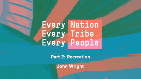Every Nation, Every Tribe, Every People Part 2: Recreation Artwork image